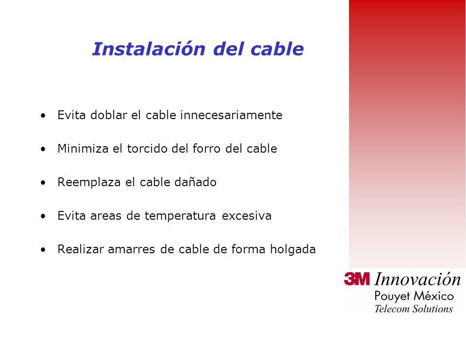 Instalación del cable Evita doblar el cable innecesariamente