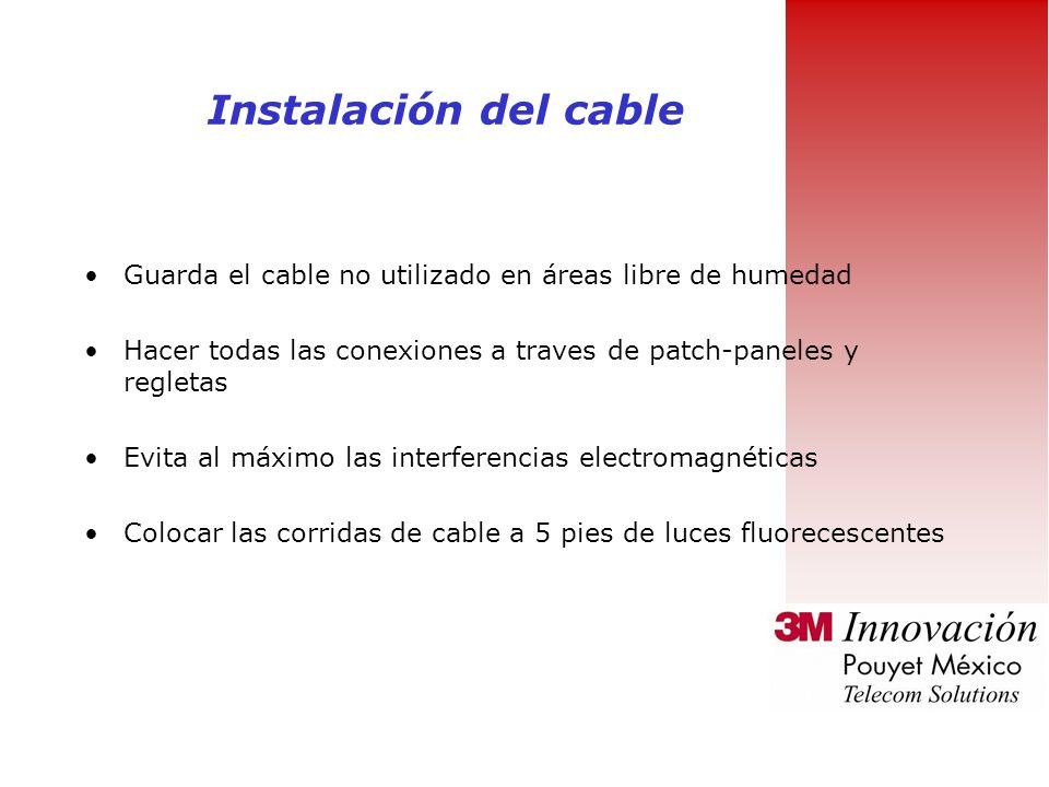 Instalación del cable Guarda el cable no utilizado en áreas libre de humedad. Hacer todas las conexiones a traves de patch-paneles y regletas.