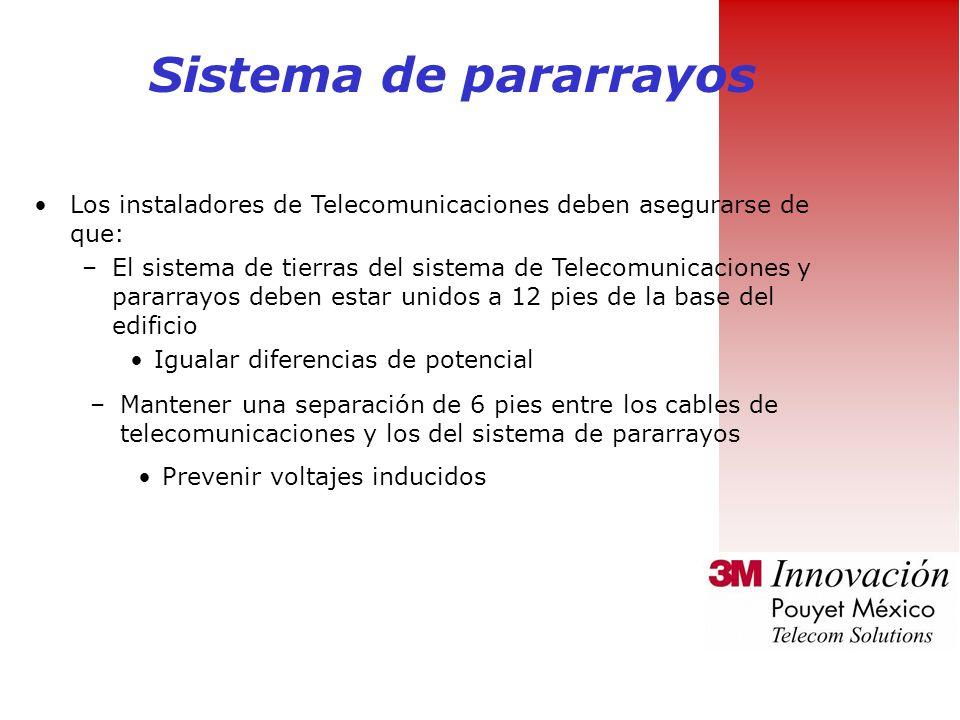 Sistema de pararrayos Los instaladores de Telecomunicaciones deben asegurarse de que: