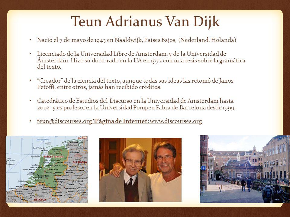 Teun Adrianus Van Dijk Nació el 7 de mayo de 1943 en Naaldwijk, Países Bajos, (Nederland, Holanda)