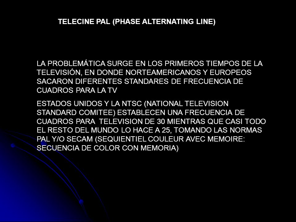 TELECINE PAL (PHASE ALTERNATING LINE)
