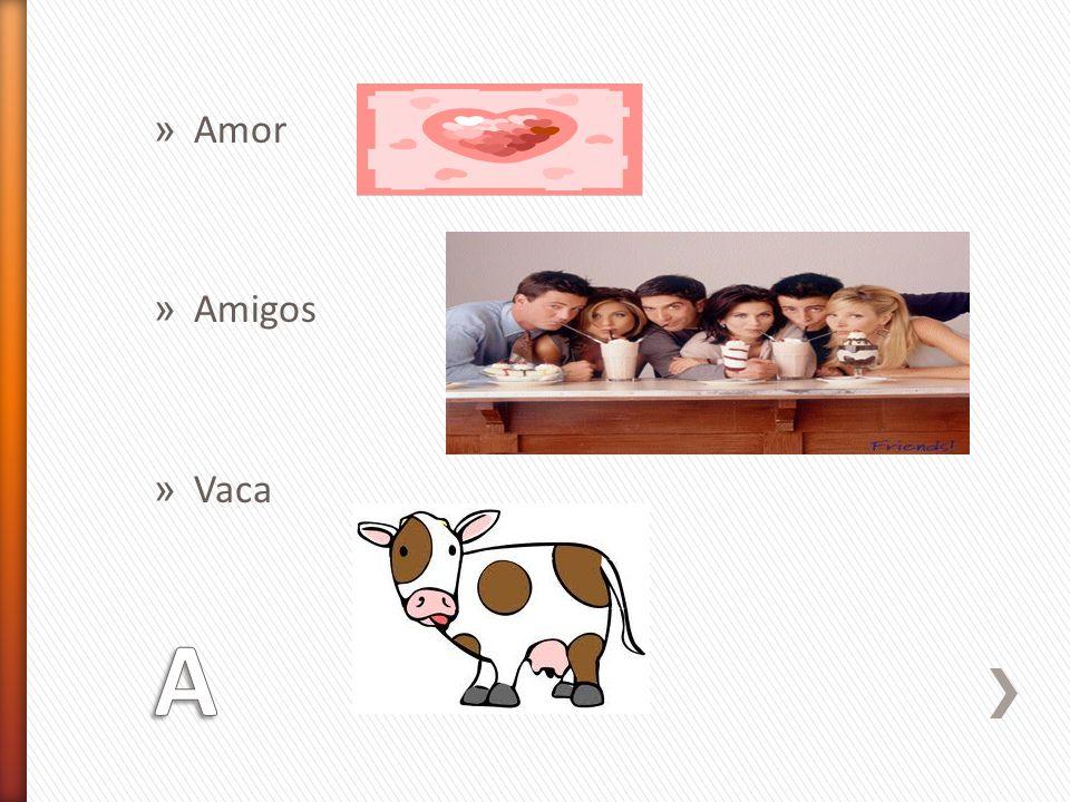 Amor Amigos Vaca A