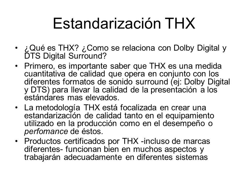 Estandarización THX ¿Qué es THX ¿Como se relaciona con Dolby Digital y DTS Digital Surround