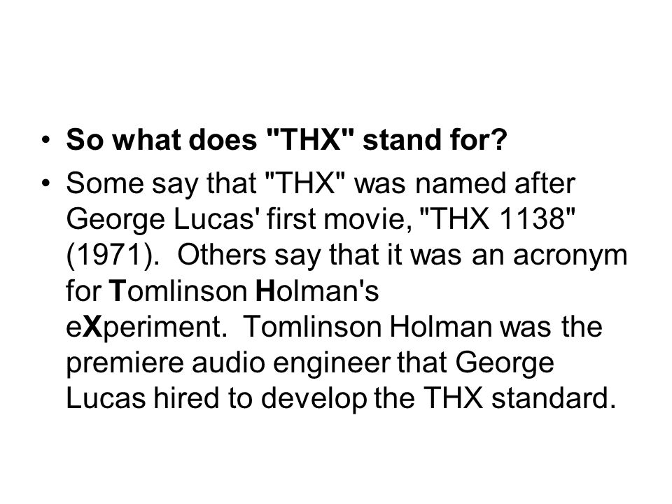 So what does THX stand for