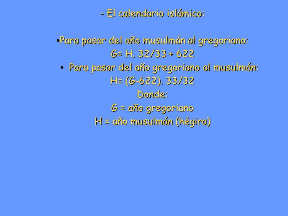 Otros sistemas de cómputo del tiempo: - El calendario islámico: