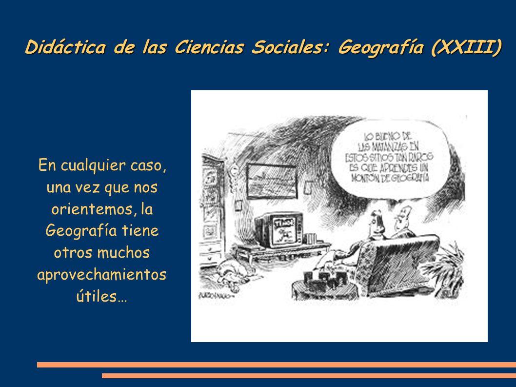 Didáctica de las Ciencias Sociales: Geografía (XXIII)
