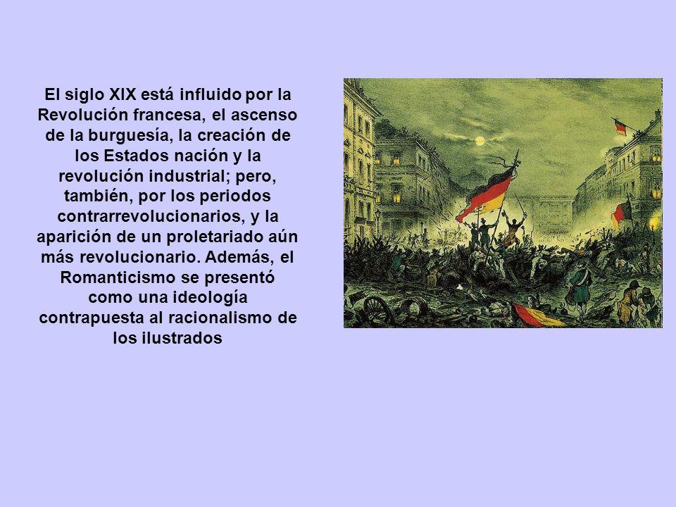 El siglo XIX está influido por la Revolución francesa, el ascenso de la burguesía, la creación de los Estados nación y la revolución industrial; pero, también, por los periodos contrarrevolucionarios, y la aparición de un proletariado aún más revolucionario.