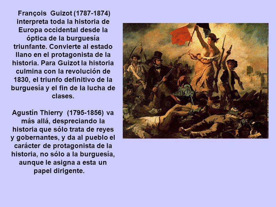 François Guizot (1787-1874) interpreta toda la historia de Europa occidental desde la óptica de la burguesía triunfante.