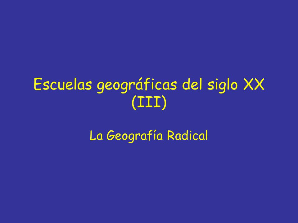 Escuelas geográficas del siglo XX (III)