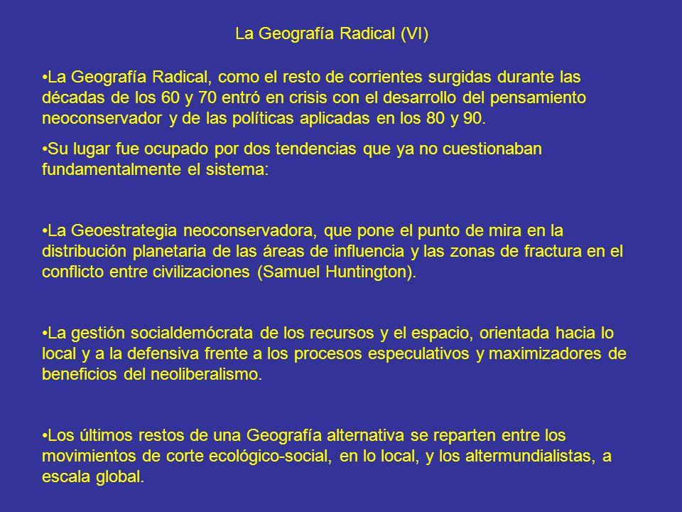 La Geografía Radical (VI)