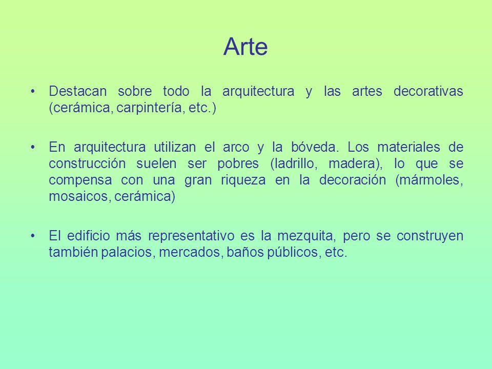 Arte Destacan sobre todo la arquitectura y las artes decorativas (cerámica, carpintería, etc.)