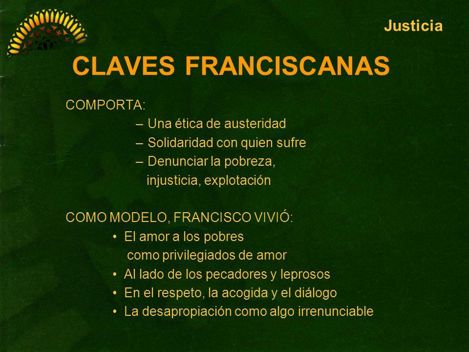 CLAVES FRANCISCANAS Justicia COMPORTA: Una ética de austeridad