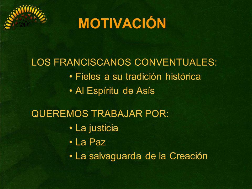 MOTIVACIÓN LOS FRANCISCANOS CONVENTUALES: