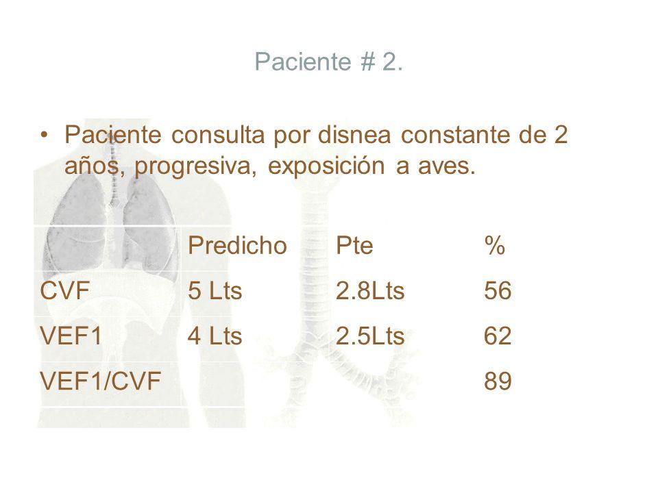 Paciente # 2. Paciente consulta por disnea constante de 2 años, progresiva, exposición a aves. Predicho.