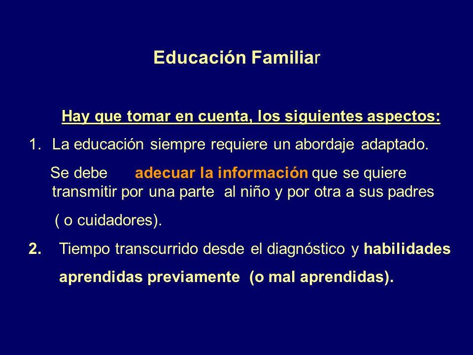 Educación Familiar Hay que tomar en cuenta, los siguientes aspectos: