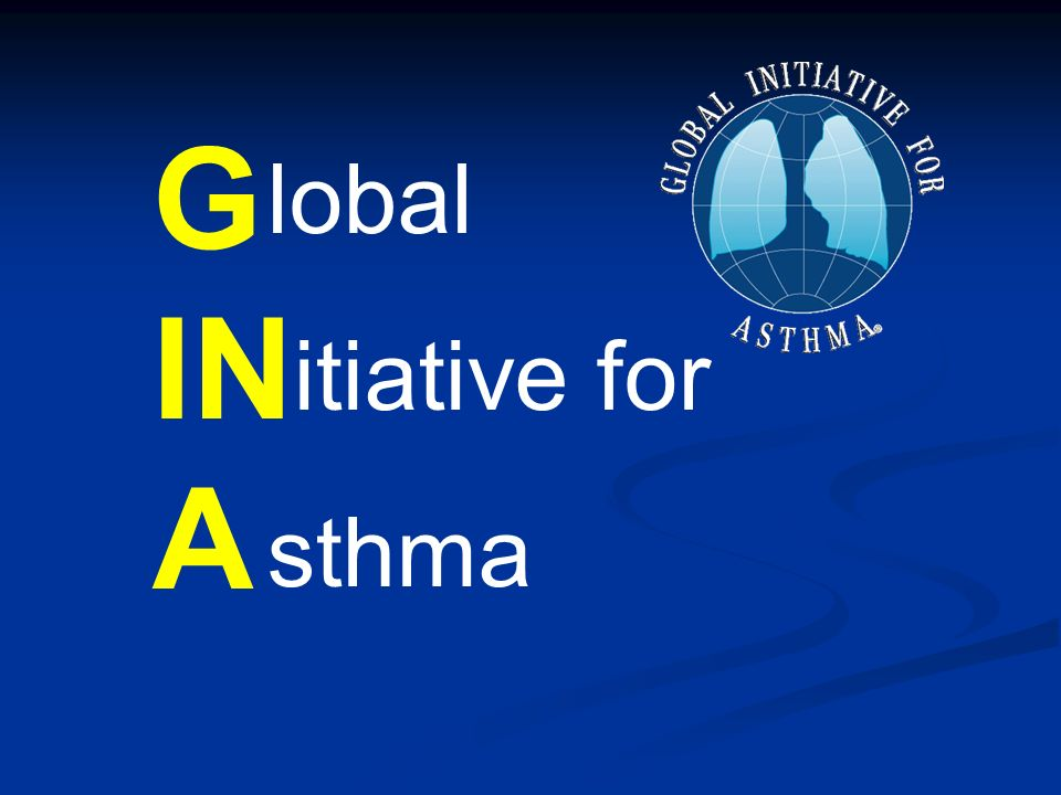 G IN A lobal itiative for sthma