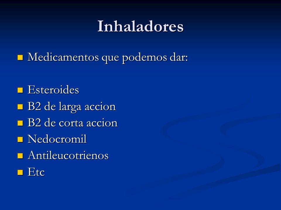 Inhaladores Medicamentos que podemos dar: Esteroides