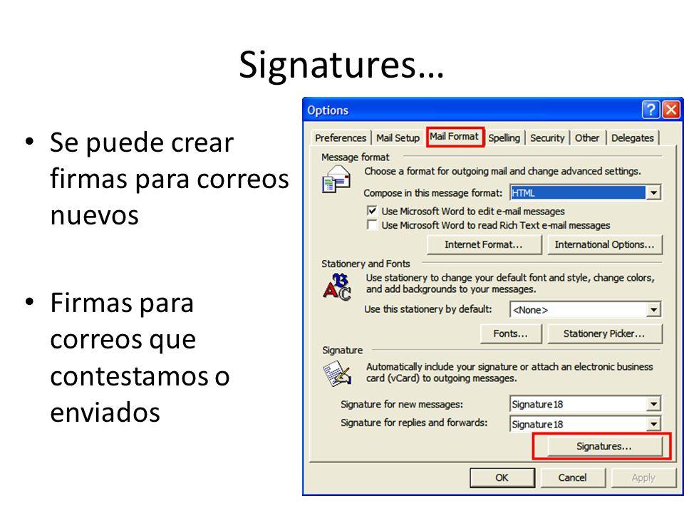 Signatures… Se puede crear firmas para correos nuevos