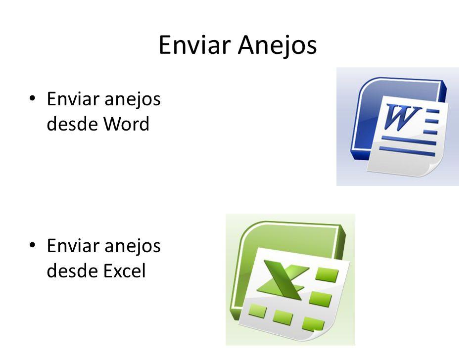 Enviar Anejos Enviar anejos desde Word Enviar anejos desde Excel