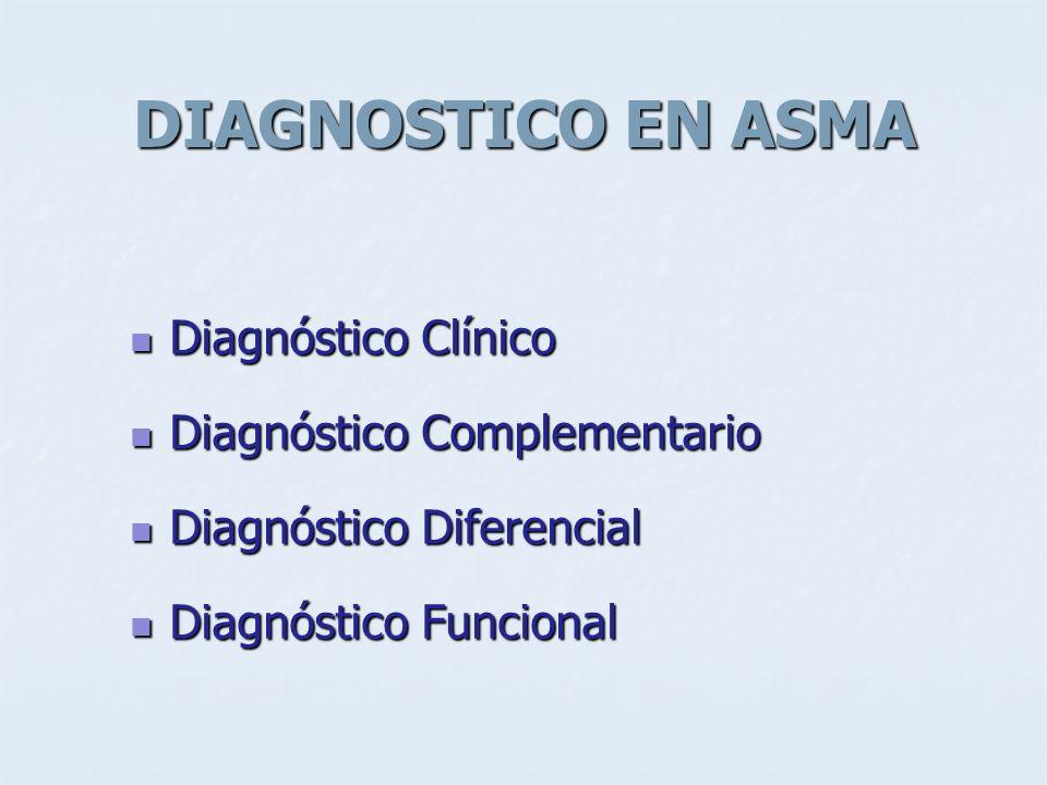 DIAGNOSTICO EN ASMA Diagnóstico Clínico Diagnóstico Complementario