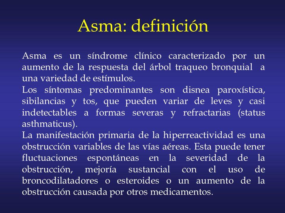 Asma: definición Asma es un síndrome clínico caracterizado por un aumento de la respuesta del árbol traqueo bronquial a una variedad de estímulos.