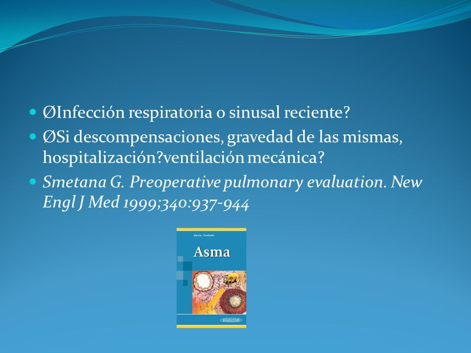 ØInfección respiratoria o sinusal reciente