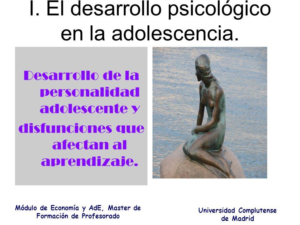 I. El desarrollo psicológico en la adolescencia.