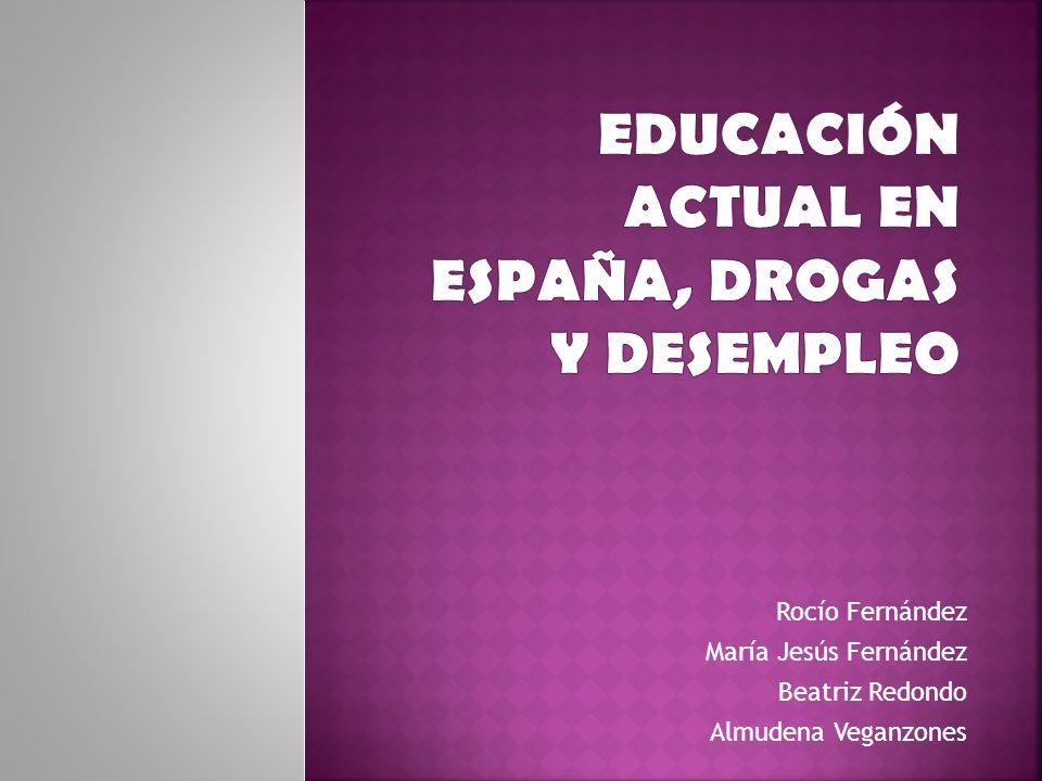 EDUCACIÓN ACTUAL EN ESPAÑA, DROGAS Y DESEMPLEO