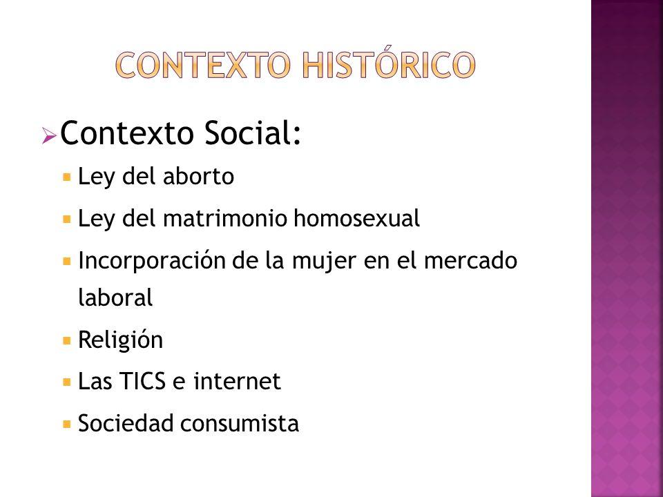 CONTEXTO HISTÓRICO Contexto Social: Ley del aborto