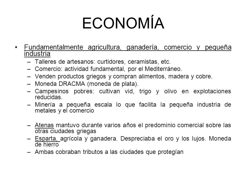 ECONOMÍA Fundamentalmente agricultura, ganadería, comercio y pequeña industria. Talleres de artesanos: curtidores, ceramistas, etc.