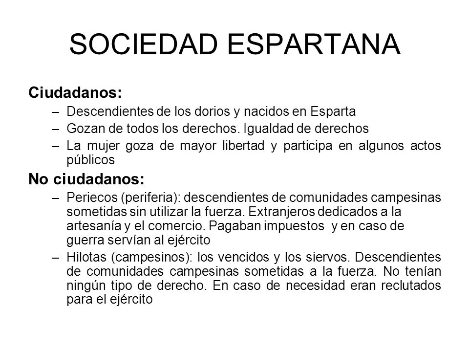 SOCIEDAD ESPARTANA Ciudadanos: No ciudadanos: