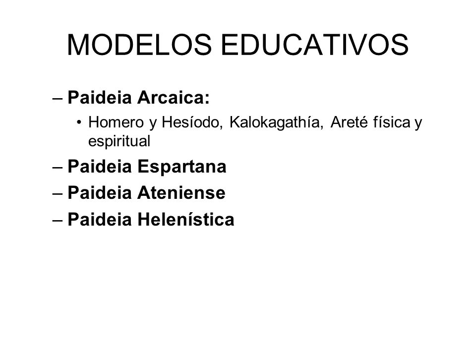 MODELOS EDUCATIVOS Paideia Arcaica: Paideia Espartana