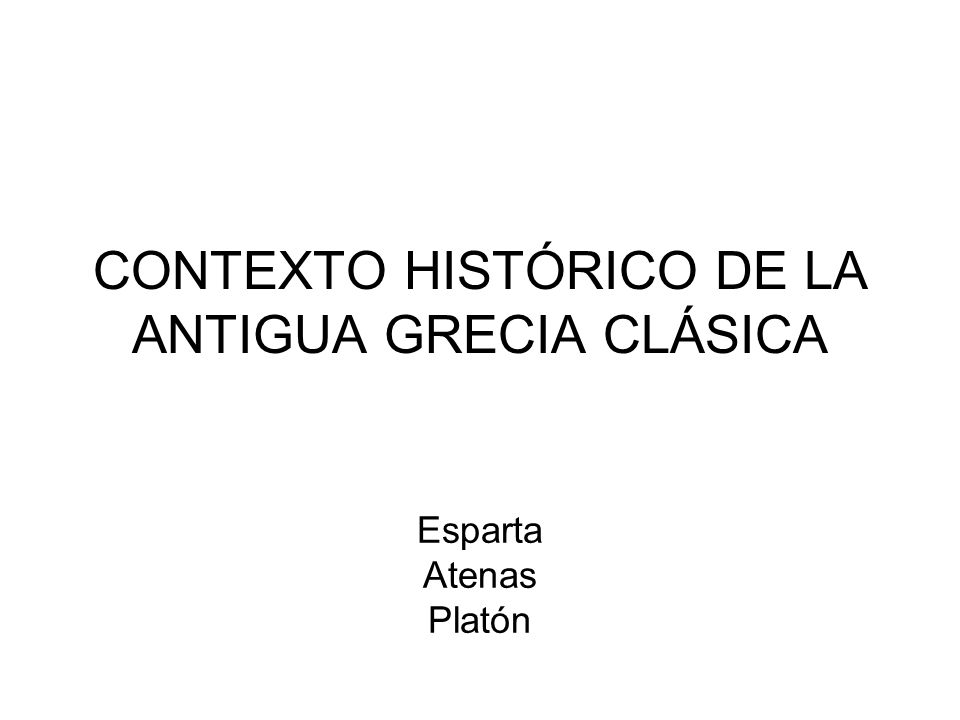 CONTEXTO HISTÓRICO DE LA ANTIGUA GRECIA CLÁSICA