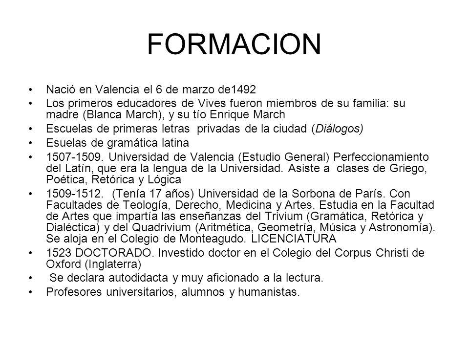 FORMACION Nació en Valencia el 6 de marzo de1492