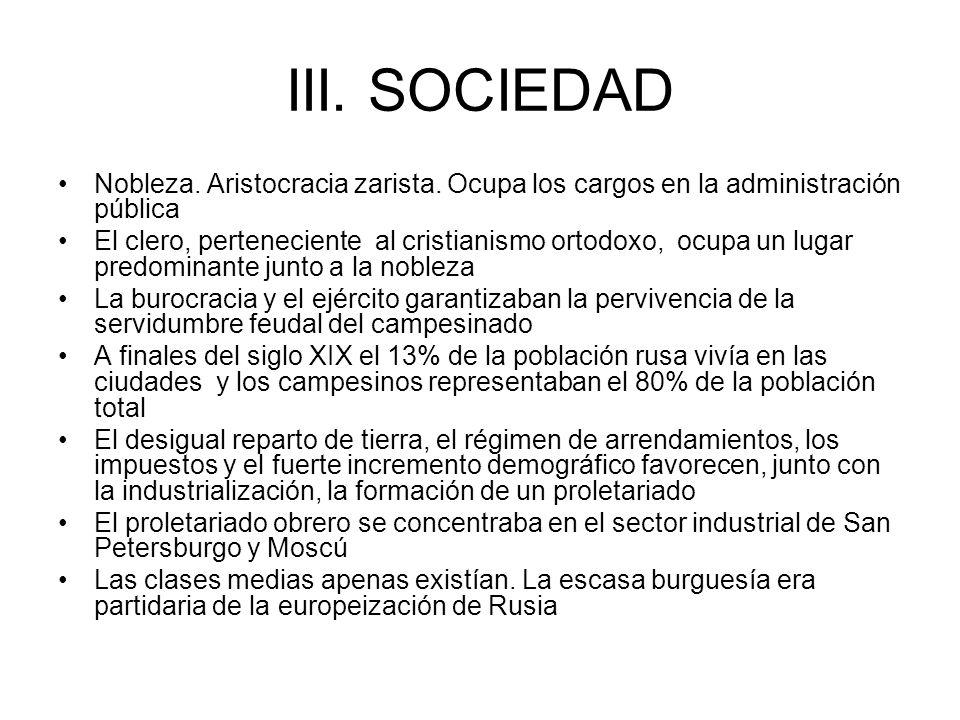 III. SOCIEDADNobleza. Aristocracia zarista. Ocupa los cargos en la administración pública.
