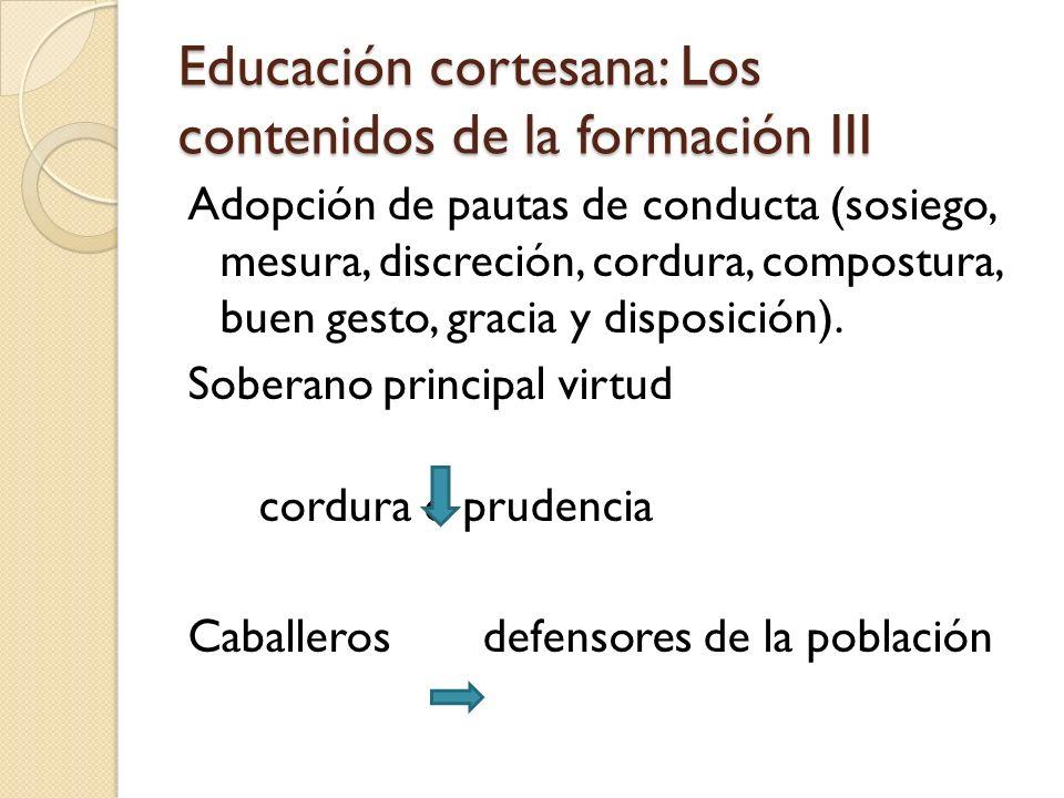 Educación cortesana: Los contenidos de la formación III