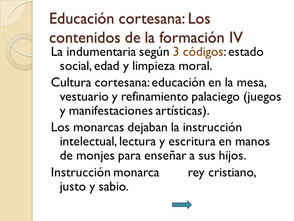 Educación cortesana: Los contenidos de la formación IV