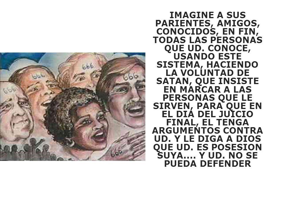 IMAGINE A SUS PARIENTES, AMIGOS, CONOCIDOS, EN FIN, TODAS LAS PERSONAS QUE UD.