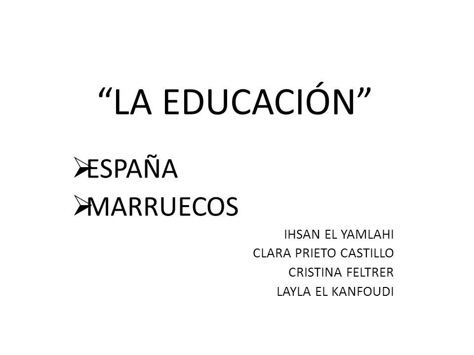 LA EDUCACIÓN ESPAÑA MARRUECOS IHSAN EL YAMLAHI CLARA PRIETO CASTILLO