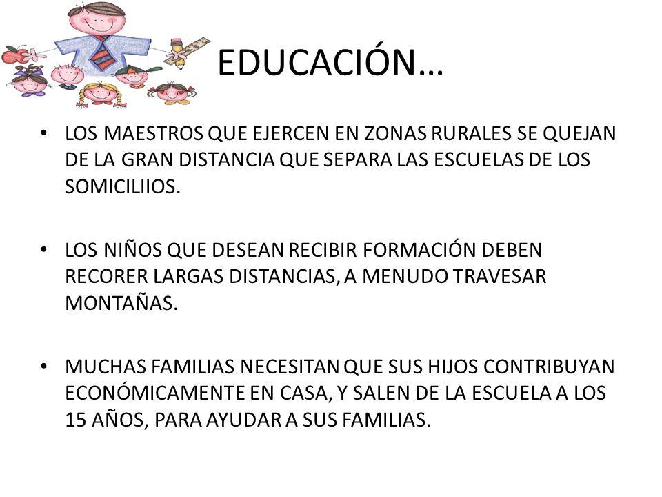 EDUCACIÓN… LOS MAESTROS QUE EJERCEN EN ZONAS RURALES SE QUEJAN DE LA GRAN DISTANCIA QUE SEPARA LAS ESCUELAS DE LOS SOMICILIIOS.