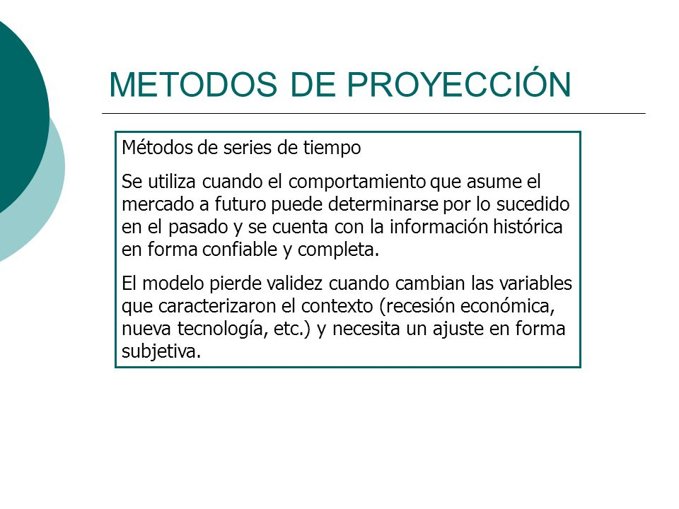 METODOS DE PROYECCIÓN Métodos de series de tiempo