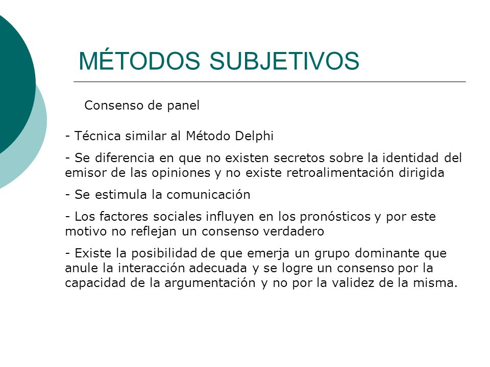MÉTODOS SUBJETIVOS Consenso de panel Técnica similar al Método Delphi