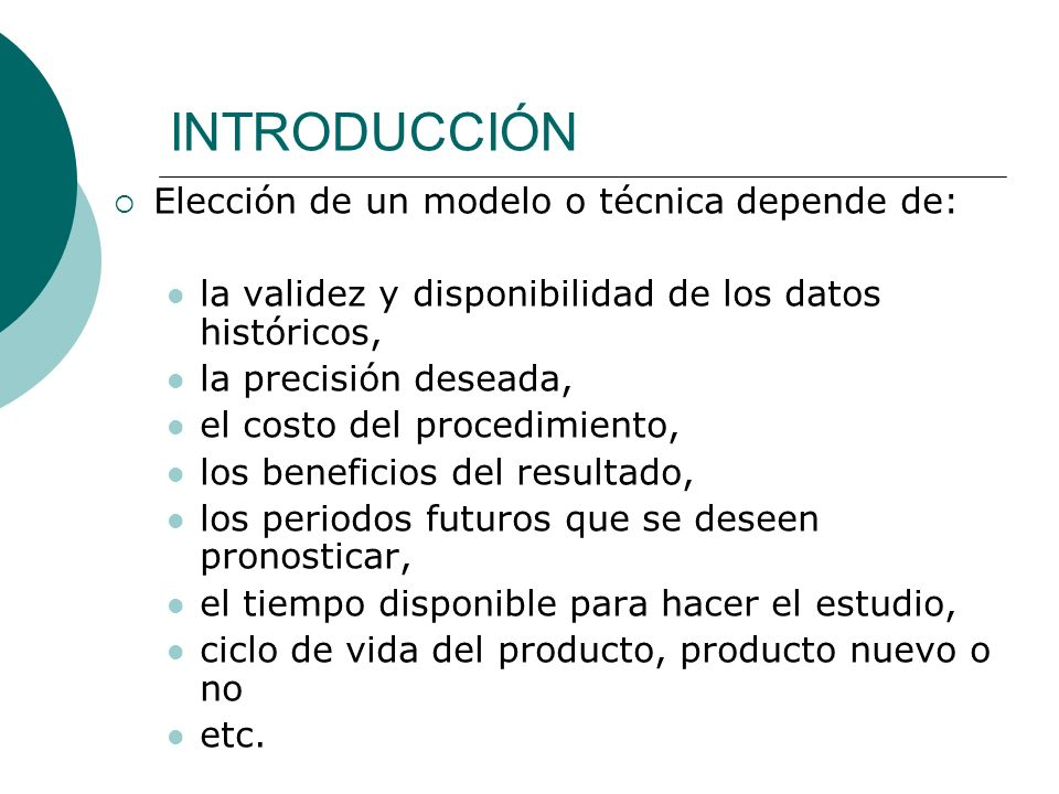 INTRODUCCIÓN Elección de un modelo o técnica depende de:
