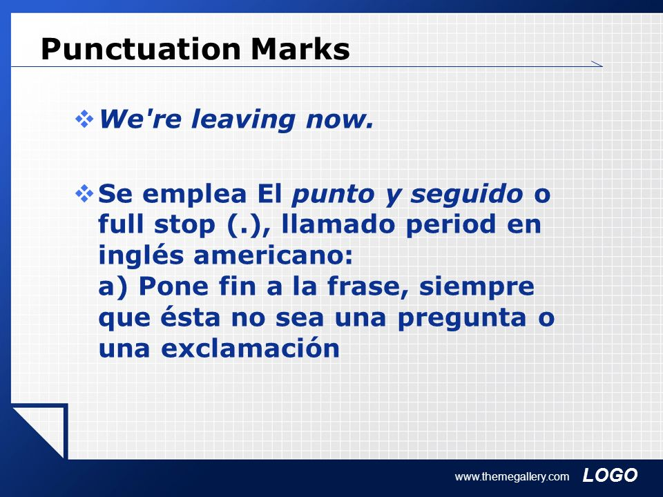 Punctuation Marks We re leaving now.