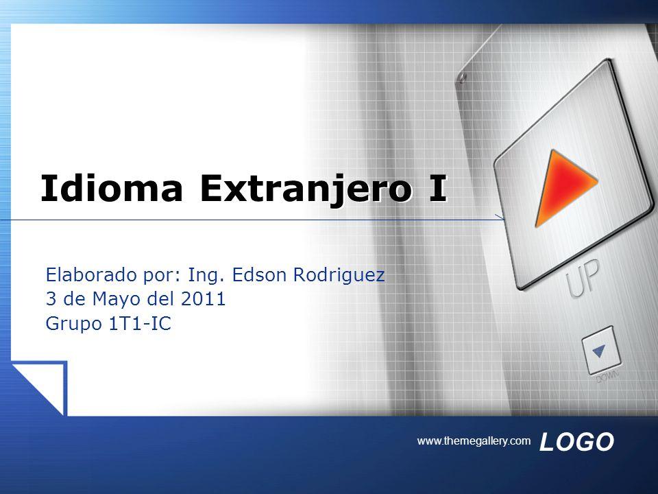 Elaborado por: Ing. Edson Rodriguez 3 de Mayo del 2011 Grupo 1T1-IC