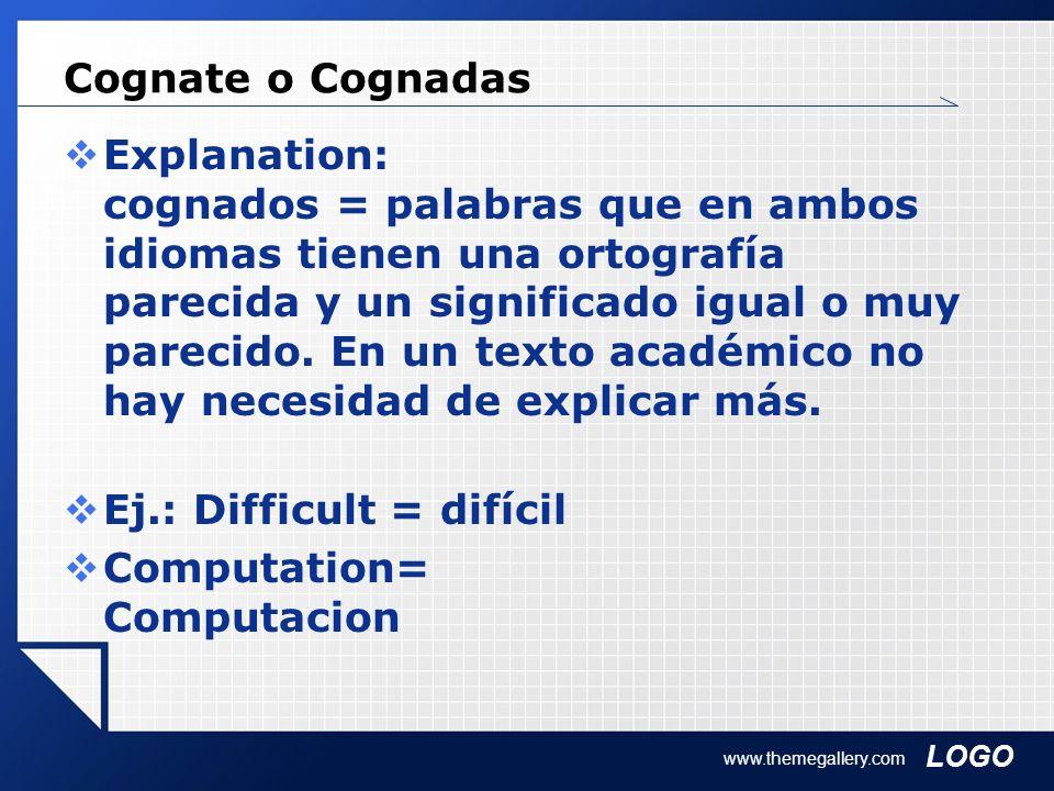 Ej.: Difficult = difícil Computation= Computacion