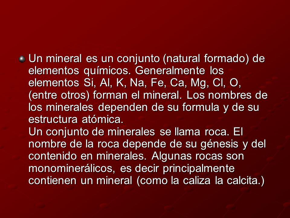 Un mineral es un conjunto (natural formado) de elementos químicos