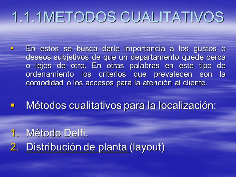 1.1.1METODOS CUALITATIVOS Métodos cualitativos para la localización: