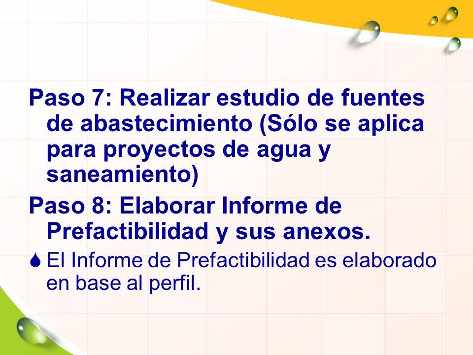 Paso 8: Elaborar Informe de Prefactibilidad y sus anexos.