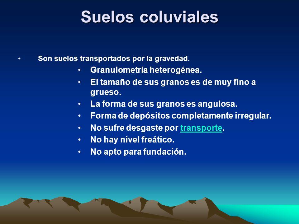 Suelos coluviales Granulometría heterogénea.